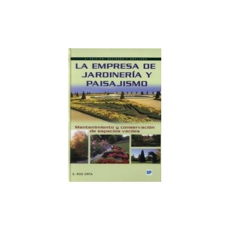 LA EMPRESA DE JARDINERIA Y PAISAJISMO: Mantenimiento y conservación de Espacios Verdes
