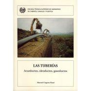 LAS TUBERIAS. Acueductos, Oleoductos, Gasoductos