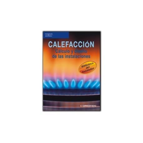 CALEFACCIÓN. CÁLCULO Y DISEÑO DE LAS INSTALACIONES