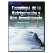 TECNOLOGÍA DE LA REFRIGERACIÓN Y AIRE ACONDICIONADO TOMO I. FUNDAMENTOS