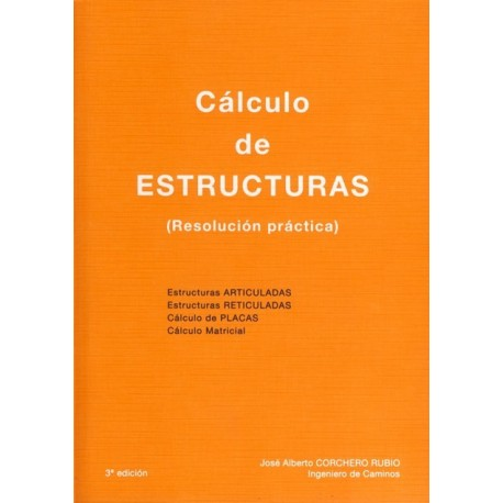 CALCULO DE ESTRUCTURAS. Resolución Práctica