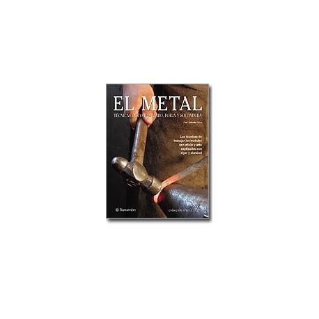 EL METAL: Técnicas de conformado, forja y soldadura