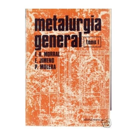 METALURGIA GENERAL. Tomo 1