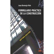 FORMULARIO PRACTICO DE LA CONSTRUCCION - 7ª Edición
