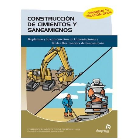 CONSTRUCCION DE CIMIENTOS Y SANEAMIENTOS: Replanteo y construcción de cimentaciones y redes horizontales de saneamiento