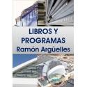 Libros y Programas del Profesor D. Ramon Argüelles Álvarez