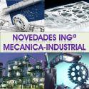 Novedades en Ingª Mecánica e Ingª Industrial